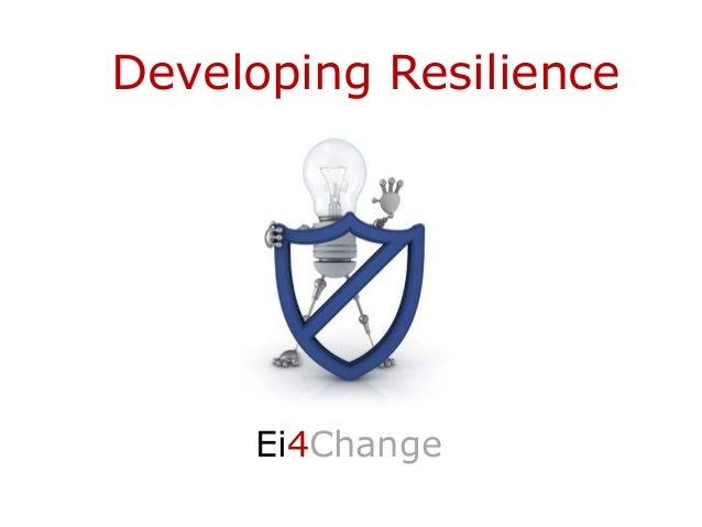 Developing Resilience Ei4Change