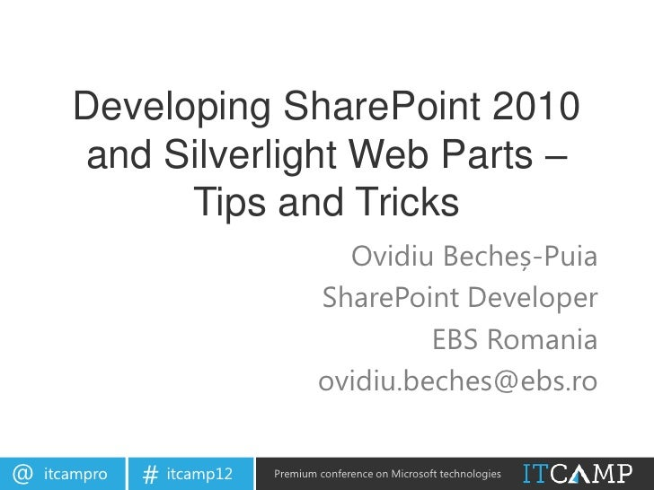 Developing SharePoint 2010       and Silverlight Web Parts –             Tips and Tricks                                  ...