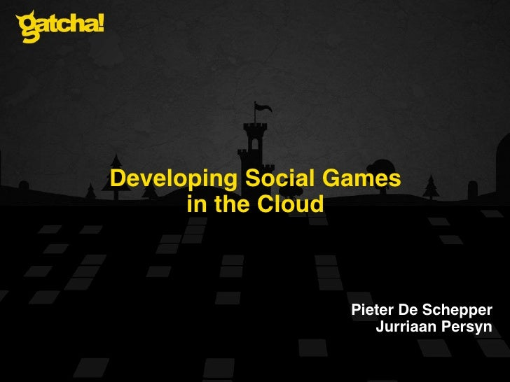 Developing Social Games in the Cloud