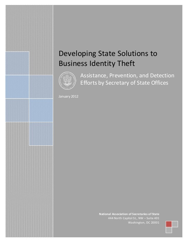 Table of Contents  Developing State Solutions to Business Identity Theft Assistance, Prevention, and Detection Efforts by ...