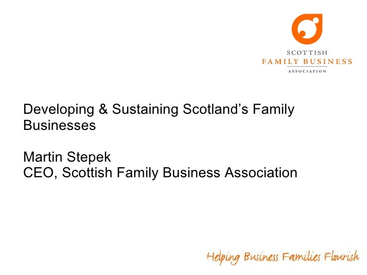 Developing & Sustaining Scotland'S Family Businesses