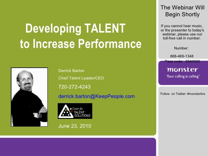 Developing TALENT  to Increase Performance Derrick Barton Chief Talent Leader/CEO 720-272-4243  [email_address] June 23, 2...