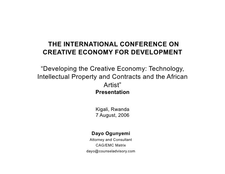 "THE INTERNATIONAL CONFERENCE ON  CREATIVE ECONOMY FOR DEVELOPMENT   ""Developing the Creative Economy: Technology, Intellec..."