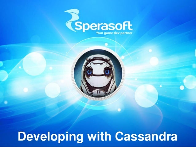 Developing with Cassandra
