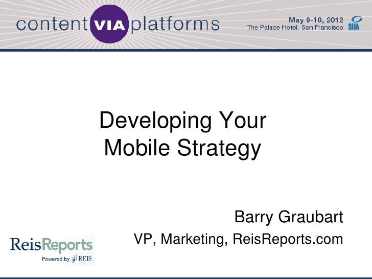 Developing your mobile strategy   siia via bootcamp - barry graubart