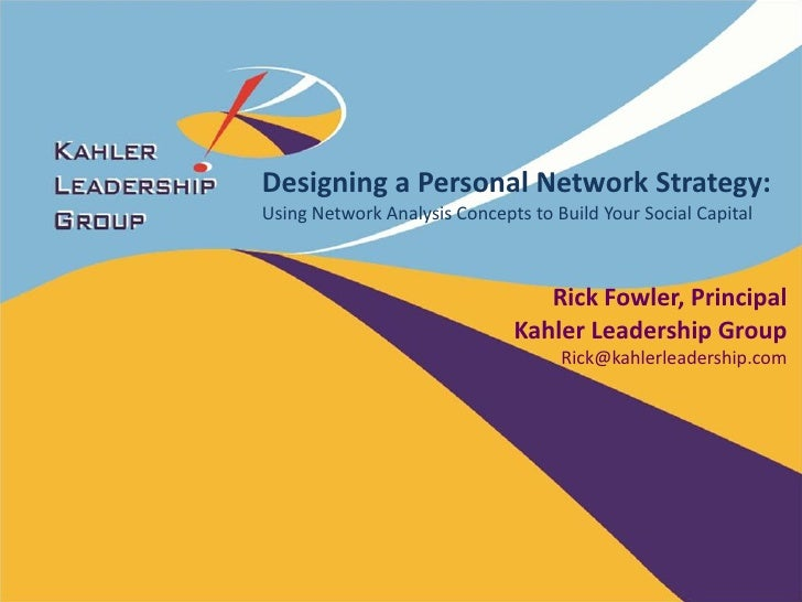 Designing a Personal Network Strategy:Using Network Analysis Concepts to Build Your Social Capital                        ...