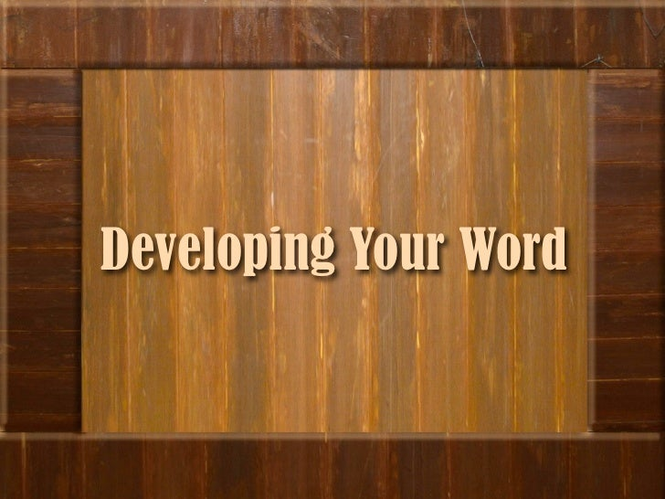 Developing Your Word