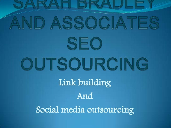 Link building          AndSocial media outsourcing