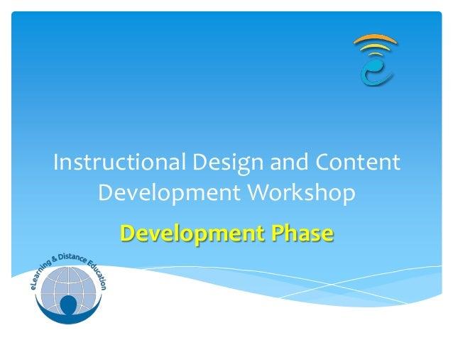 Instructional Design and Content     Development Workshop      Development Phase