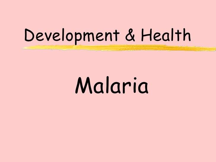 Development and Health - Malaria