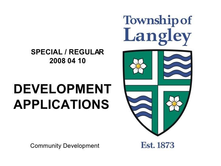 SPECIAL / REGULAR 2008 04 10 DEVELOPMENT APPLICATIONS Community Development