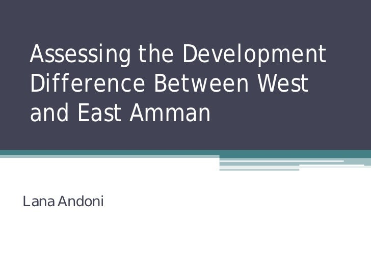 Assessing the DevelopmentDifference Between Westand East AmmanLana Andoni