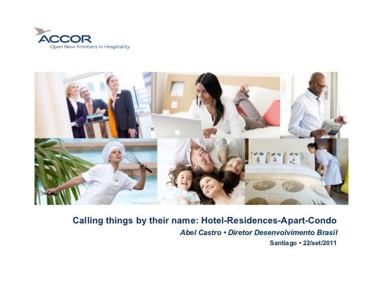 Calling things by their name: Hotel-Residences-Apart-Condo                       Abel Castro • Diretor Desenvolvimento Bra...