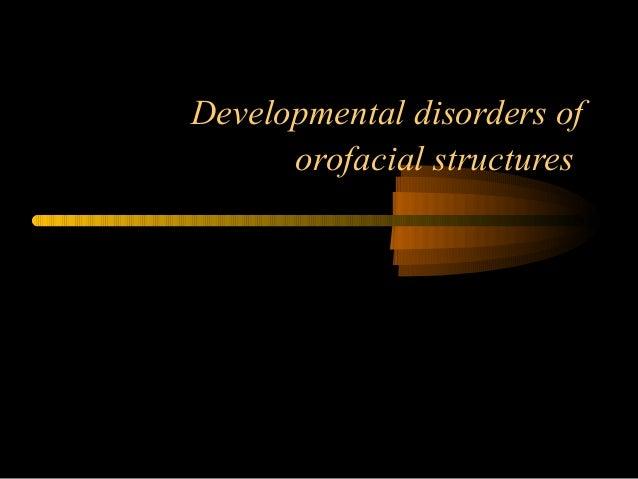 Developmental disorders of orofacial structures