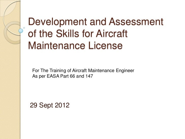 Development and Assessmentof the Skills for AircraftMaintenance LicenseFor The Training of Aircraft Maintenance EngineerAs...