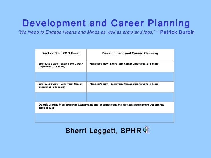 business personal development and career plan Succession planning job tracks, workforce readiness, and employee career path planning hr business partners can strategically fashion workforce development and staffing plans, and balance employees' personal career aspirations with the organization's talent requirements.