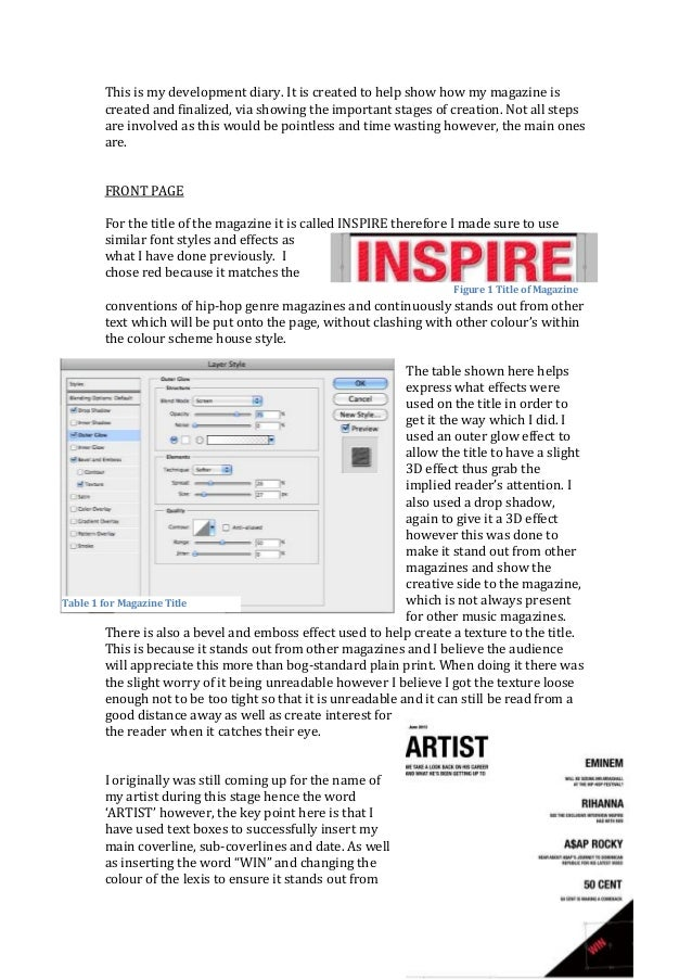 This is my development diary. It is created to help show how my magazine is       created and finalized, via showing the i...