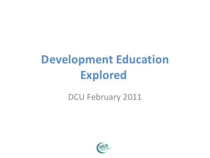 Development Education Explored  DCU February 2011