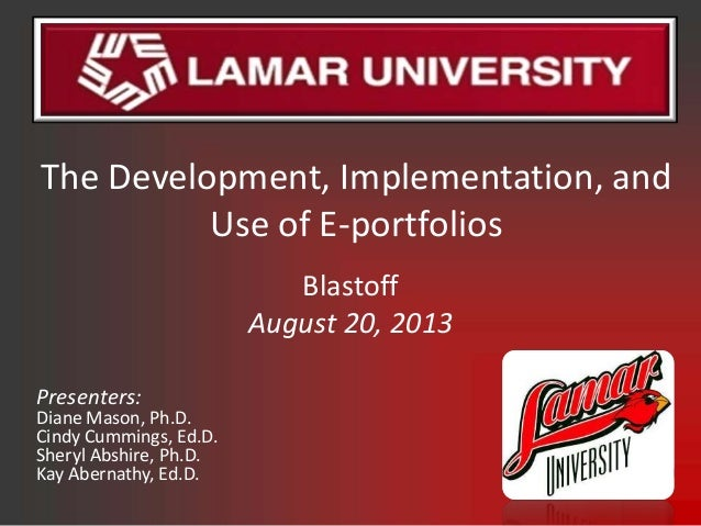 The Development, Implementation, and Use of E-portfolios Presenters: Diane Mason, Ph.D. Cindy Cummings, Ed.D. Sheryl Abshi...