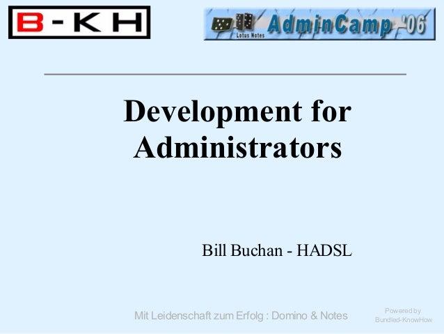 Development forAdministrators             Bill Buchan - HADSL                                                 Powered byMi...