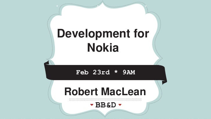 Development for Nokia<br />* <br />* <br />* <br />Feb 23rd * 9AM<br />