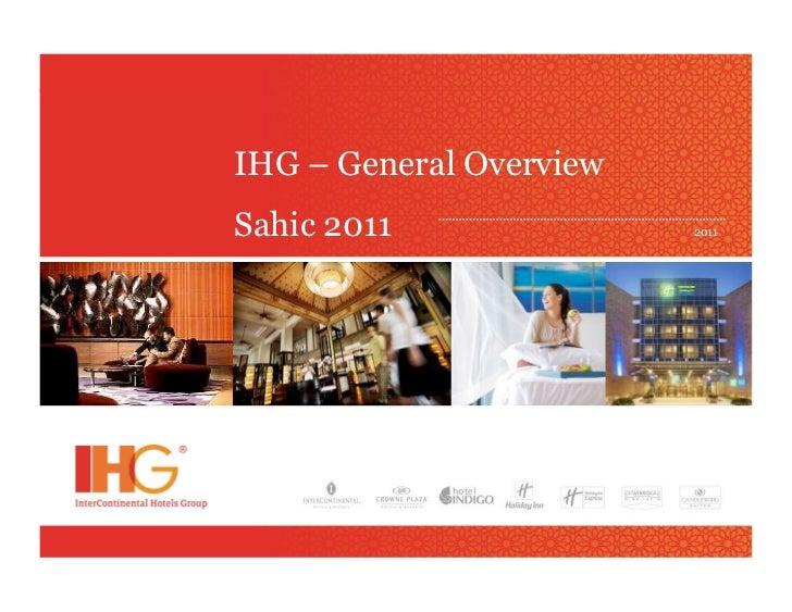 IHG – General OverviewSahic 2011               2011
