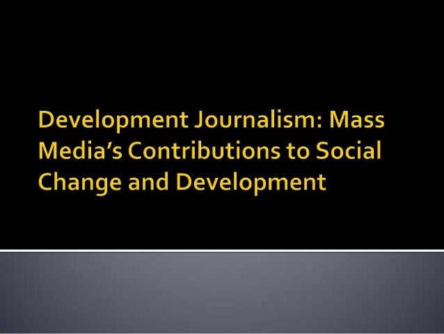    The term development journalism was first    coined in the 1960s at the Press Foundation    of Asia. Filipino journali...