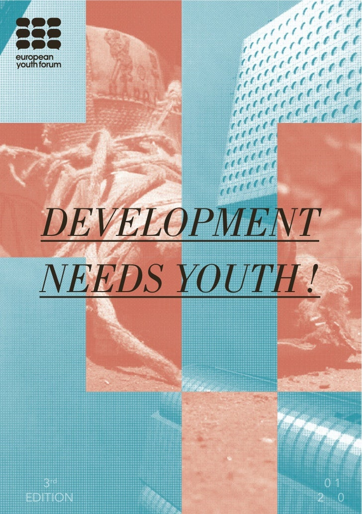 DEVELOPMENT  NEEDS YOUTH !   3rd         01EDITION       2 0