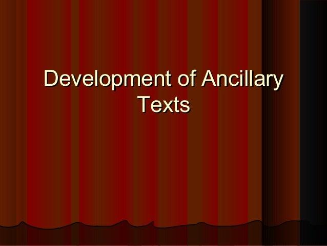 Development of AncillaryDevelopment of Ancillary TextsTexts