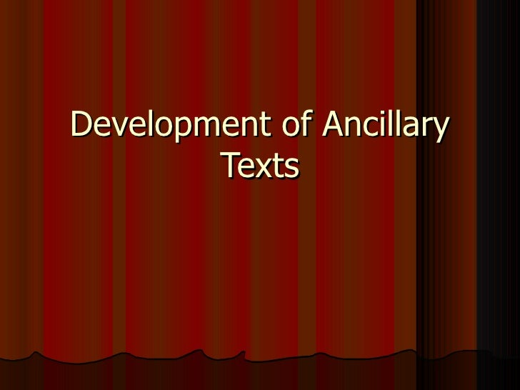 Development of Ancillary Texts