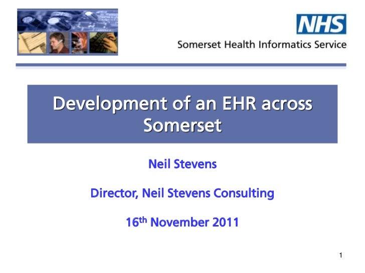 Development of an EHR across        Somerset              Neil Stevens    Director, Neil of Informatics         Director S...
