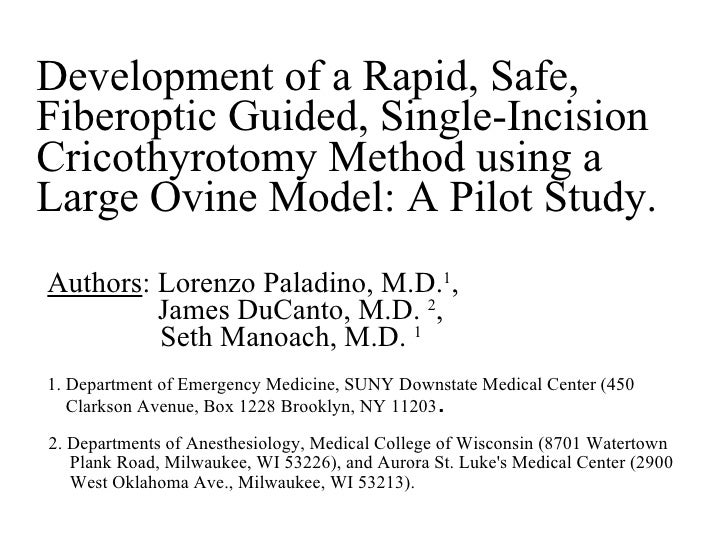 Development of a Rapid, Safe, Fiberoptic Guided, Single-Incision Cricothyrotomy Method using a Large Ovine Model: A Pilot ...