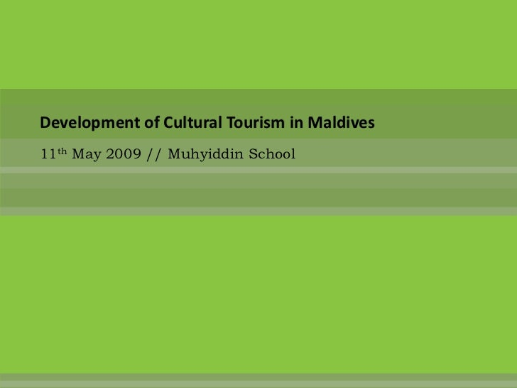 Development of Cultural Tourism in Maldives<br />11th May 2009 // Muhyiddin School<br />