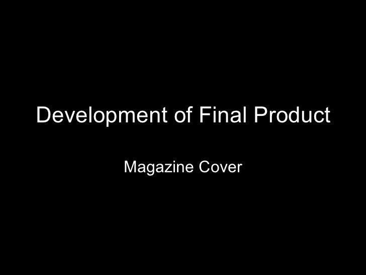 Development of Final Product - Magazine Cover
