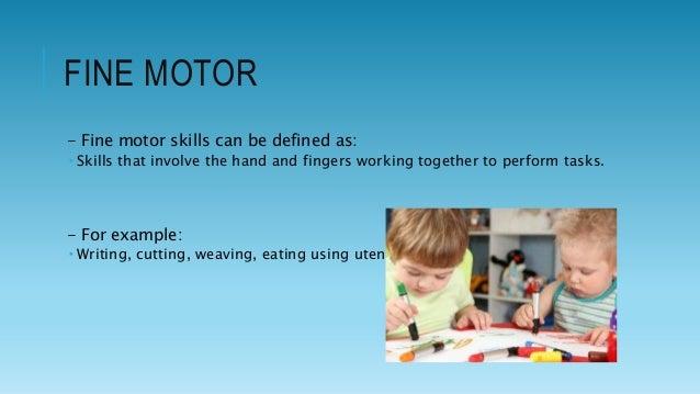 Development of gross and fine motor skills in for Fine and gross motor skills activities