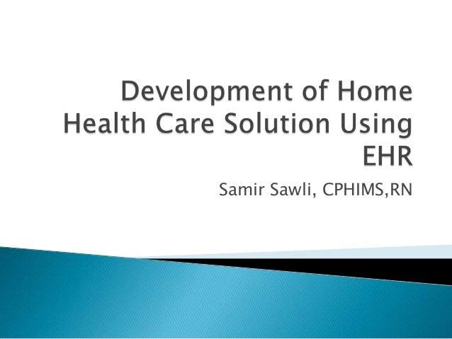 Development of home health solution using ehr