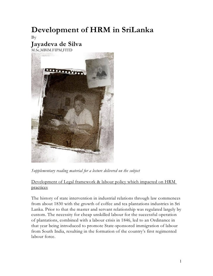Development of HRM in SriLanka By Jayadeva de Silva M.Sc,MBIM.FIPM,FITD     Supplementary reading material for a lecture d...