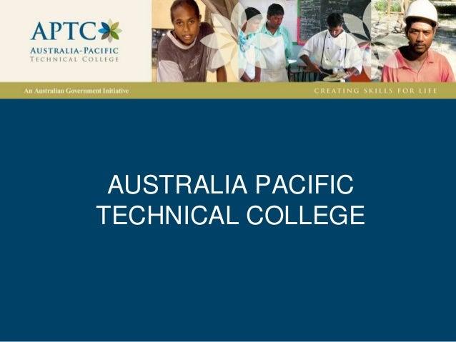 AUSTRALIA PACIFICTECHNICAL COLLEGE