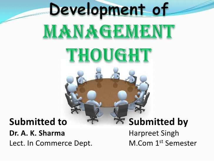 Development of Management Thought<br />Submitted byHarpreet Singh<br />M.Com 1st Semester<br />Submitted toDr. A. K. Sharm...
