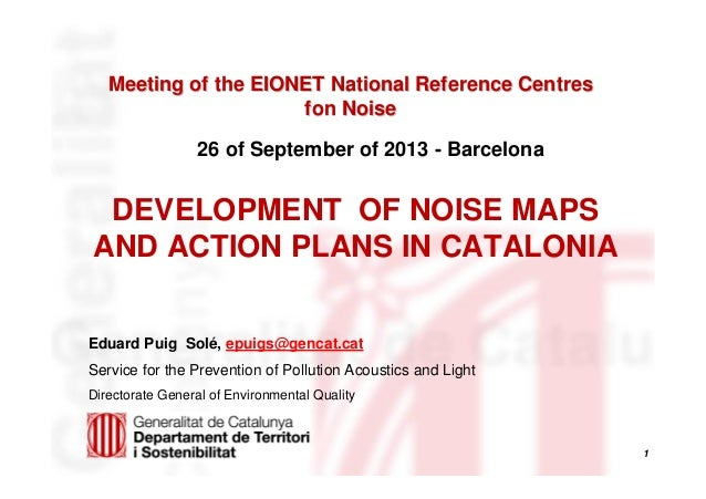 Meeting of the EIONET National Reference Centres fon Noise 26 of September of 2013 - Barcelona  DEVELOPMENT OF NOISE MAPS ...