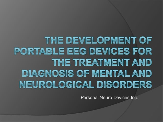 Development of portable eeg for treatment & diagnosis of disorders