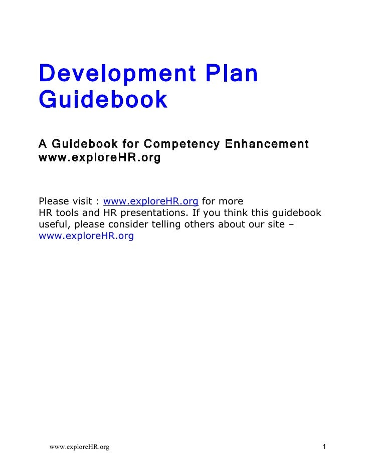 Development Plan Guidebook A Guidebook for Competency Enhancement www.exploreHR.org   Please visit : www.exploreHR.org for...