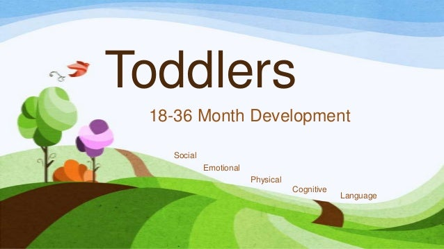 Toddlers 18-36 Month Development   Social            Emotional                        Physical                            ...