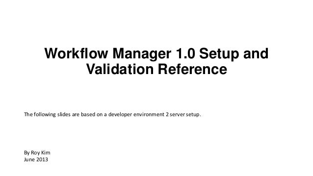 Development Environment Workflow Manager 1.0 Setup and Validation Reference
