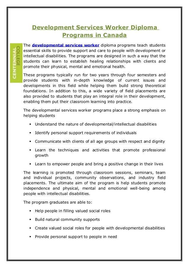 Development Services Worker Diploma Programs in Canada The developmental services worker diploma programs teach students e...