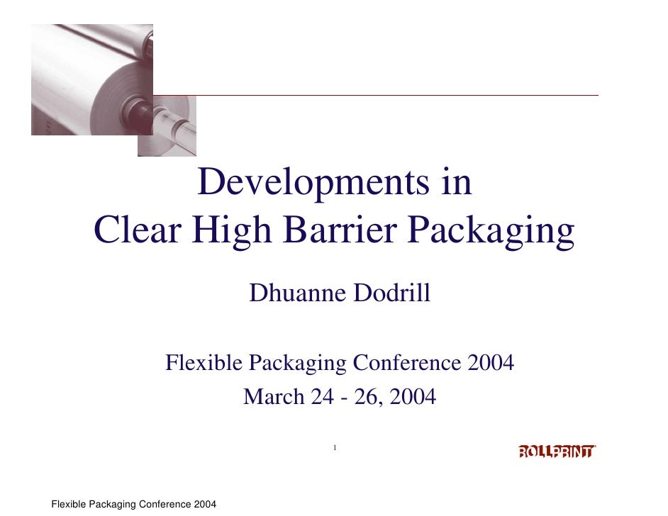 Developments in        Clear High Barrier Packaging                                     Dhuanne Dodrill                   ...