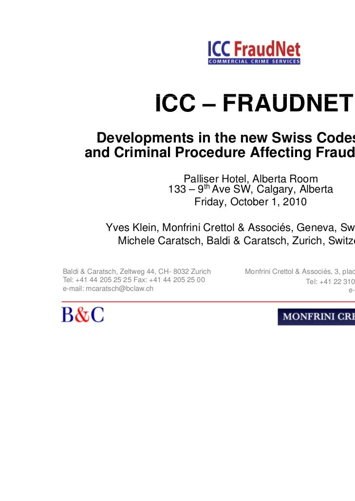 ICC – FRAUDNET       Developments in the new Swiss Codes of Civil      and Criminal Procedure Affecting Fraud Recovery    ...