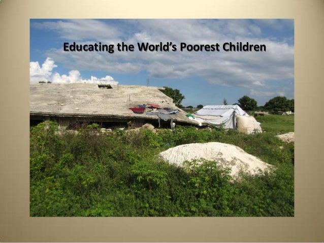 Educating the World's Poorest Children