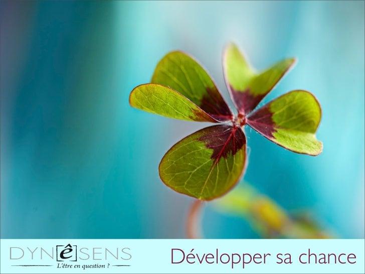 Développer sa chance