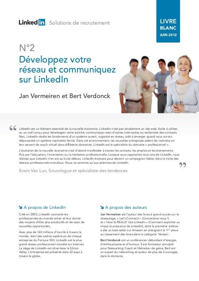 '' Solutions de recrutement LIVRE BLANC JUIN 2012 LinkedIn est un élément essentiel de la nouvelle économie. LinkedIn n'es...